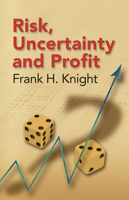 Risk, Uncertainty and Profit - Knight, Frank H