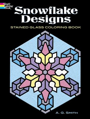Snowflake Designs Stained Glass Coloring Book - Smith, A G