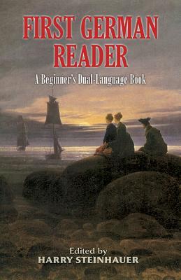 First German Reader: A Beginner's Dual-Language Book - Steinhauer, Harry (Editor)