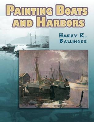 Painting Boats and Harbors - Ballinger, Harry Russell