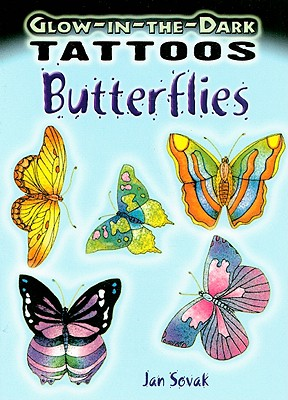 Glow-In-The-Dark Tattoos: Butterflies - Sovak, Jan (Creator)