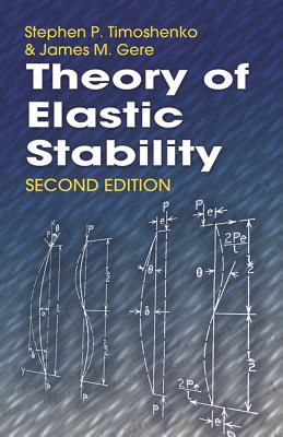 Theory of Elastic Stability - Timoshenko, Stephen P, and Gere, James M