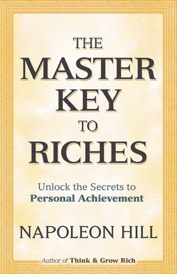 The Master Key to Riches - Hill, Napoleon