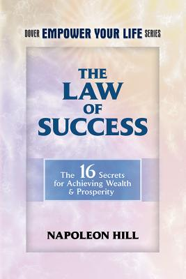 The Law of Success: The 16 Secrets for Achieving Wealth & Prosperity - Hill, Napoleon