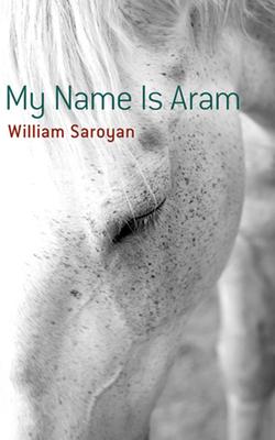 My Name Is Aram - Saroyan, William