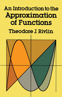An Introduction to the Approximation of Functions - Rivlin, Theodore J, and Mathematics