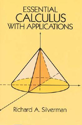 Essential Calculus with Applications Essential Calculus with Applications - Silverman, Richard A, and Silverman, and Mathematics