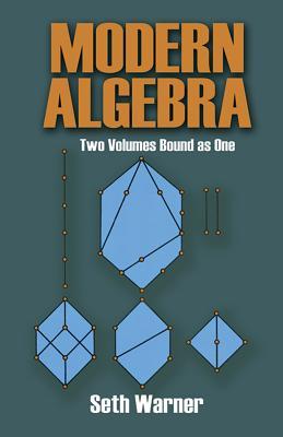 Modern Algebra - Warner, Seth, and Mathematics