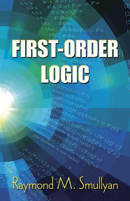 First-Order Logic - Smullyan, Raymond M, and Mathematics