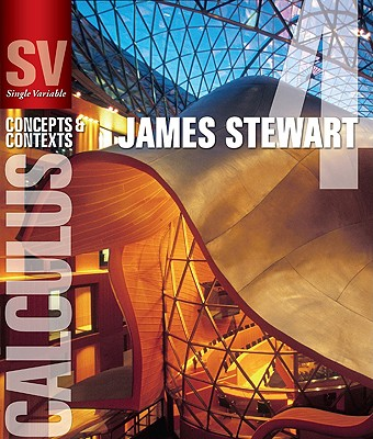 Single Variable Calculus: Concepts and Contexts - Stewart, James
