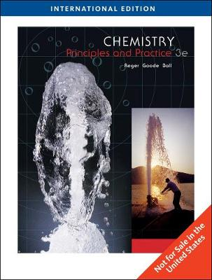 Chemistry: Principles and Practice - Reger, Daniel L., and Goode, Scott R., and Ball, David