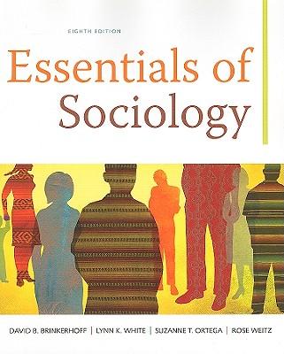 Essentials of Sociology - Brinkerhoff, David B, and White, Lynn K, and Ortega, Suzanne T