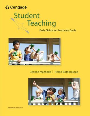 Student Teaching: Early Childhood Practicum Guide - Machado, Jeanne M, and Meyer-Botnarescue, Helen