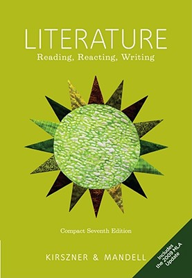 Literature, Compact: Reading, Reacting, Writing, Includes the 2009 MLA Update - Kirszner, Laurie G, and Mandell, Stephen R