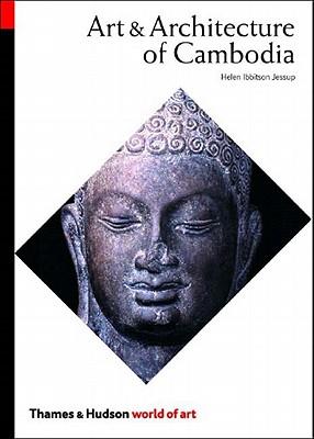 Art & Architecture of Cambodia - Jessup, Helen Ibbitson