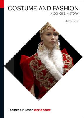 Costume and Fashion: A Concise History - Laver, James, and de La Haye, Amy, Ms., and Tucker, Andrew