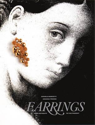 Earrings: From Antiquity to the Present - Mascetti, Daniela, and Triossi, Amanda