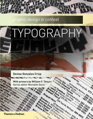 Typography: Graphic Design in Context - Crisp, Denise Gonzales, and Davis, Meredith (Editor), and Temple, William F