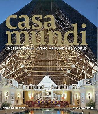 Casa Mundi: Inspirational Living Around the World - Listri, Massimo, and Buono, Nicoletta Del