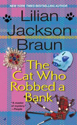 The Cat Who Robbed a Bank - Braun, Lilian Jackson