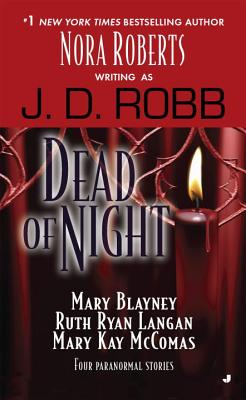 Dead of Night - Robb, J D, and Roberts, Nora, and Blayney, Mary
