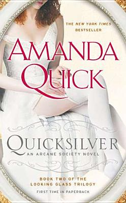 Quicksilver: Book Two of the Looking Glass Trilogy - Quick, Amanda