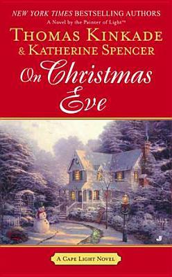 On Christmas Eve - Kinkade, Thomas, Dr., and Spencer, Katherine