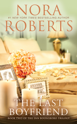 The Last Boyfriend - Roberts, Nora