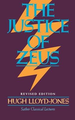 The Justice of Zeus - Lloyd-Jones, Hugh, Professor