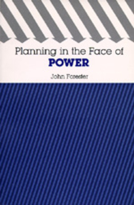 Planning in the Face of Power - Forester, John