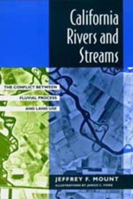 California Rivers & Streams: Conflict Between Fluvial Proces - Mount, Jeffrey F