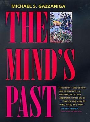 Mind's Past - Gazzaniga, Michael S