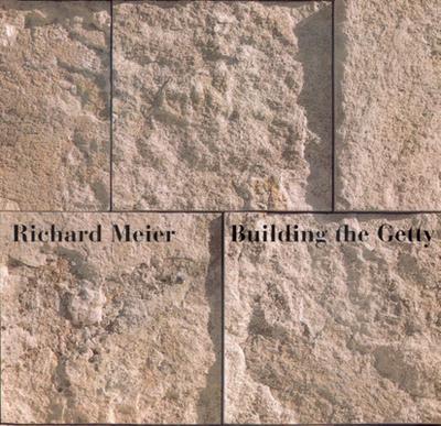 Building the Getty - Meier, Richard