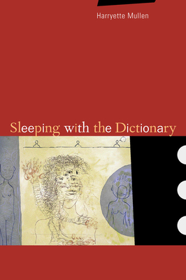 Sleeping with the Dictionary - Mullen, Harryette Romell