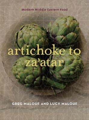 Artichoke to Za'atar: Modern Middle Eastern Food - Malouf, Greg, and Malouf, Lucy