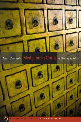 Medicine in China: A History of Ideas - Unschuld, Paul U