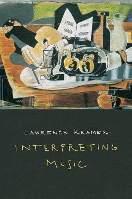 Interpreting Music - Kramer, Lawrence