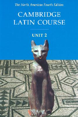 Cambridge Latin Course Unit 2 Student Text North American Edition - Pope, Stephanie, and North American Cambridge Classics Project