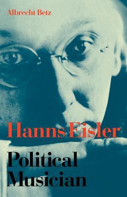 Hanns Eisler Political Musician - Betz, Albrecht, and Hopkins, Bill (Translated by)