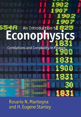 Introduction to Econophysics: Correlations and Complexity in Finance - Mantegna, Rosario N, and Stanley, H Eugene, and Mantegna, Rosario N