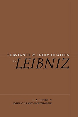 Substance and Individuation in Leibniz - Cover, J A, and O'Leary-Hawthorne, John