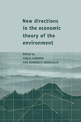 New Directions in the Economic Theory of the Environment - Carraro, Carlo (Editor), and Siniscalco, Domenico (Editor), and Carlo, Carraro (Editor)