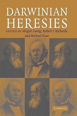 Darwinian Heresies - Abigail, Lustig (Editor), and Robert J, Richards (Editor), and Michael, Ruse (Editor)