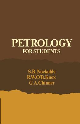 Petrology for Students - Nockolds, Stephen Robert, and Nockolds, P, and Knox, R W O