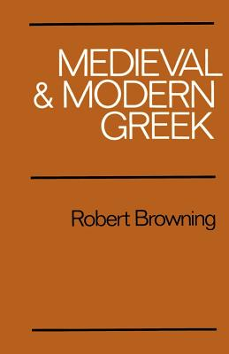 Medieval and Modern Greek - Browning, Robert (Preface by)