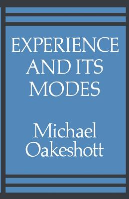 Experience and Its Modes - Oakeshott, Michael