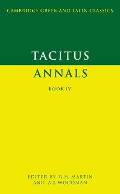 Tacitus: Annals Book IV - Martin, R H (Editor), and Tacitus, Cornelius Annales B, and Tacitus, Tacitus