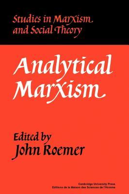Analytical Marxism - Roemer, John E (Editor)