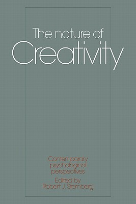 The Nature of Creativity: Contemporary Psychological Perspectives - Sternberg, Robert J, PhD (Editor)