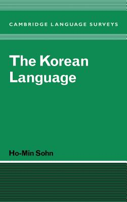 The Korean Language - Sohn, Ho-Min, and Ho-Min, Sohn, and Anderson, S R (Editor)